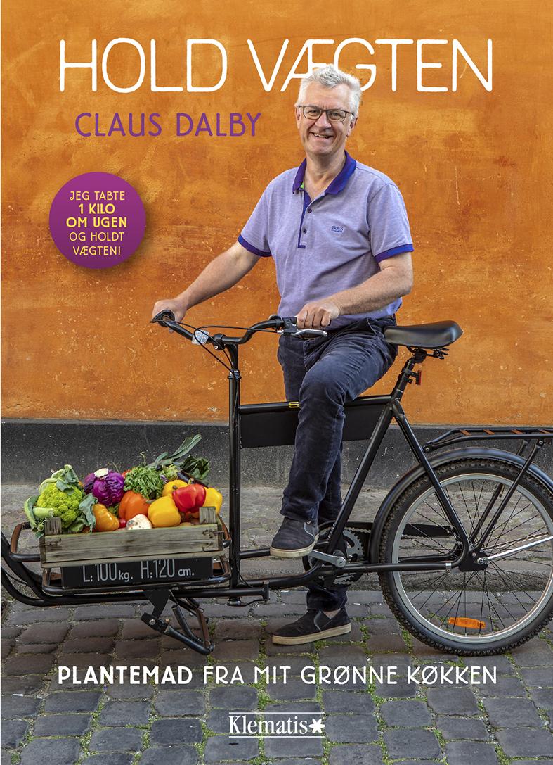 Hold vægten. Plantemad fra mit grønne køkken - Claus Dalby - Bøger - Klematis A/S - 9788771394054 - November 22, 2019