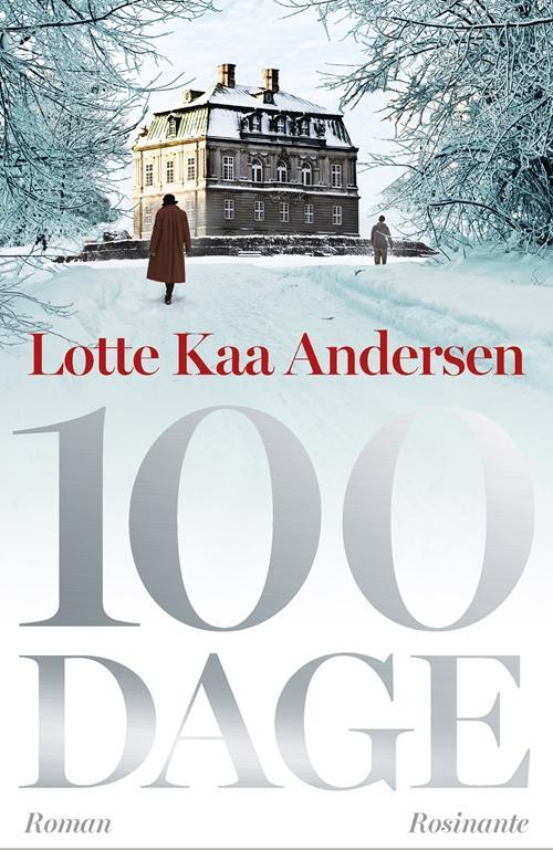 100 dage - Lotte Kaa Andersen - Bøger - Rosinante - 9788763846059 - 4/11-2016