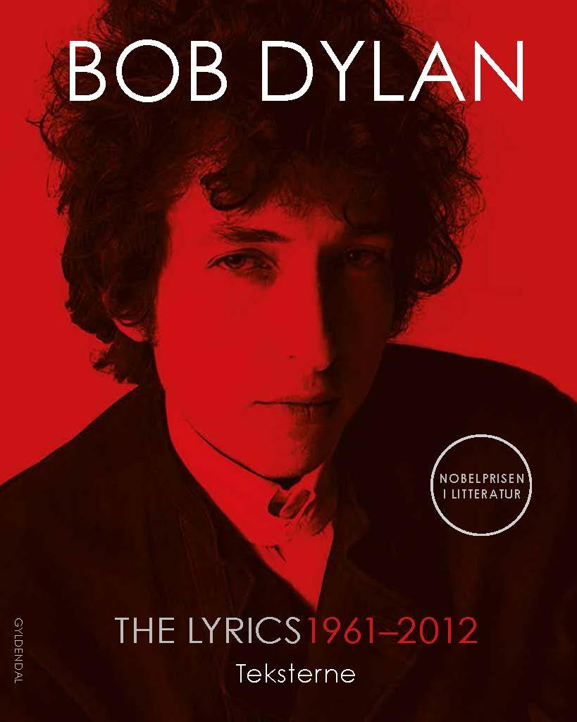 The Lyrics: 1961-2012 - Bob Dylan - Bøger - Gyldendal - 9788702234060 - 16/12-2016