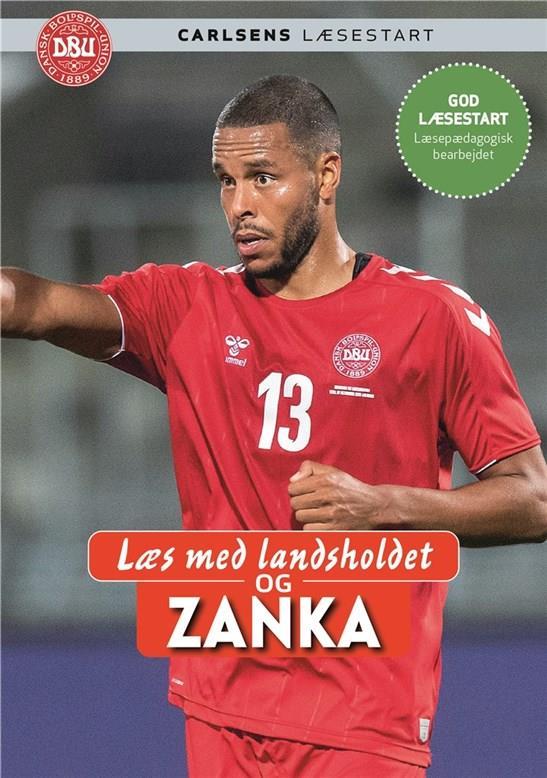 Læs med landsholdet: Læs med landsholdet - og Mathias Zanka Jørgensen - Mathias 'Zanka' Jørgensen; Ole Sønnichsen - Bøger - CARLSEN - 9788711984062 - March 30, 2020