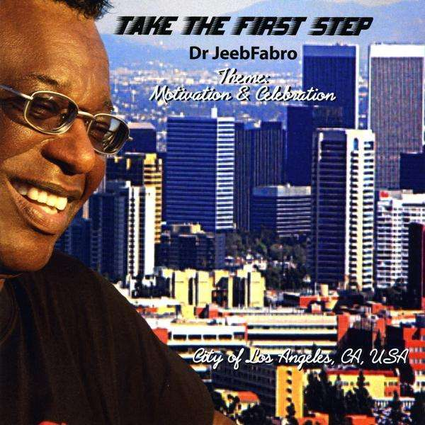 Take the First Step - Dr. Jeebfabro - Musik - DEJEA Music - 0753182312064 - September 22, 2009