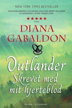 Outlander: Skrevet med mit hjerteblod - Diana Gabaldon - Bøger - Gyldendal - 9788702264067 - 11/11-2020