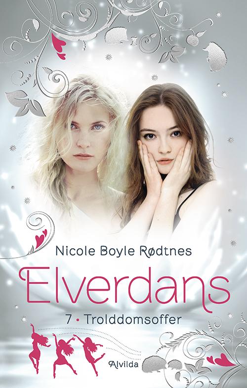 Elverdans: Elverdans 7: Trolddomsoffer - Nicole Boyle Rødtnes - Bøger - Alvilda - 9788741512068 - 1/2-2020