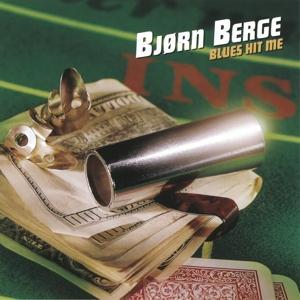 Blues Hit Me - Bjorn Berge - Musik - MUSIKKOPERTORENE - 7044176020069 - 22/12-2016