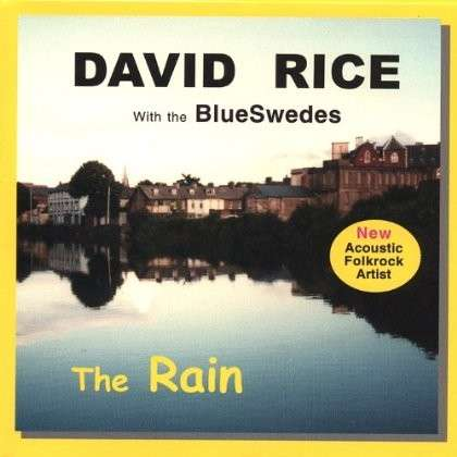Rain - David with the Blueswedes Rice - Musik - Carmen Melody Publishing Bmi - 0753677048072 - 2001