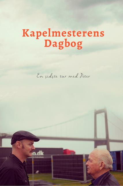 Kapelmesterens dagbog: En sidste tur med Peter - Marcus Winther-John & Per Løkkegaard - Bøger -  - 9788793501072 - 9/3-2018