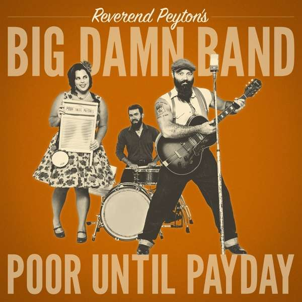 Poor Until Payday - The Reverend Peyton's Big Damn Band - Musik - BLUES - 0752830545076 - October 5, 2018