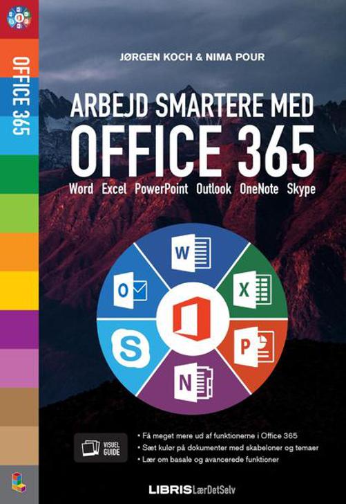Office 365 - Jørgen Koch & Nima Pour - Bøger - Libris Media - 9788778539076 - September 14, 2017