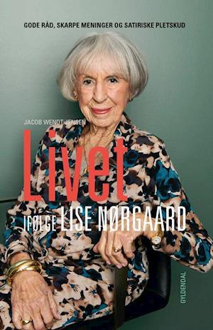 Livet ifølge Lise Nørgaard - Jacob Wendt Jensen - Bøger - Gyldendal - 9788702310078 - November 20, 2020