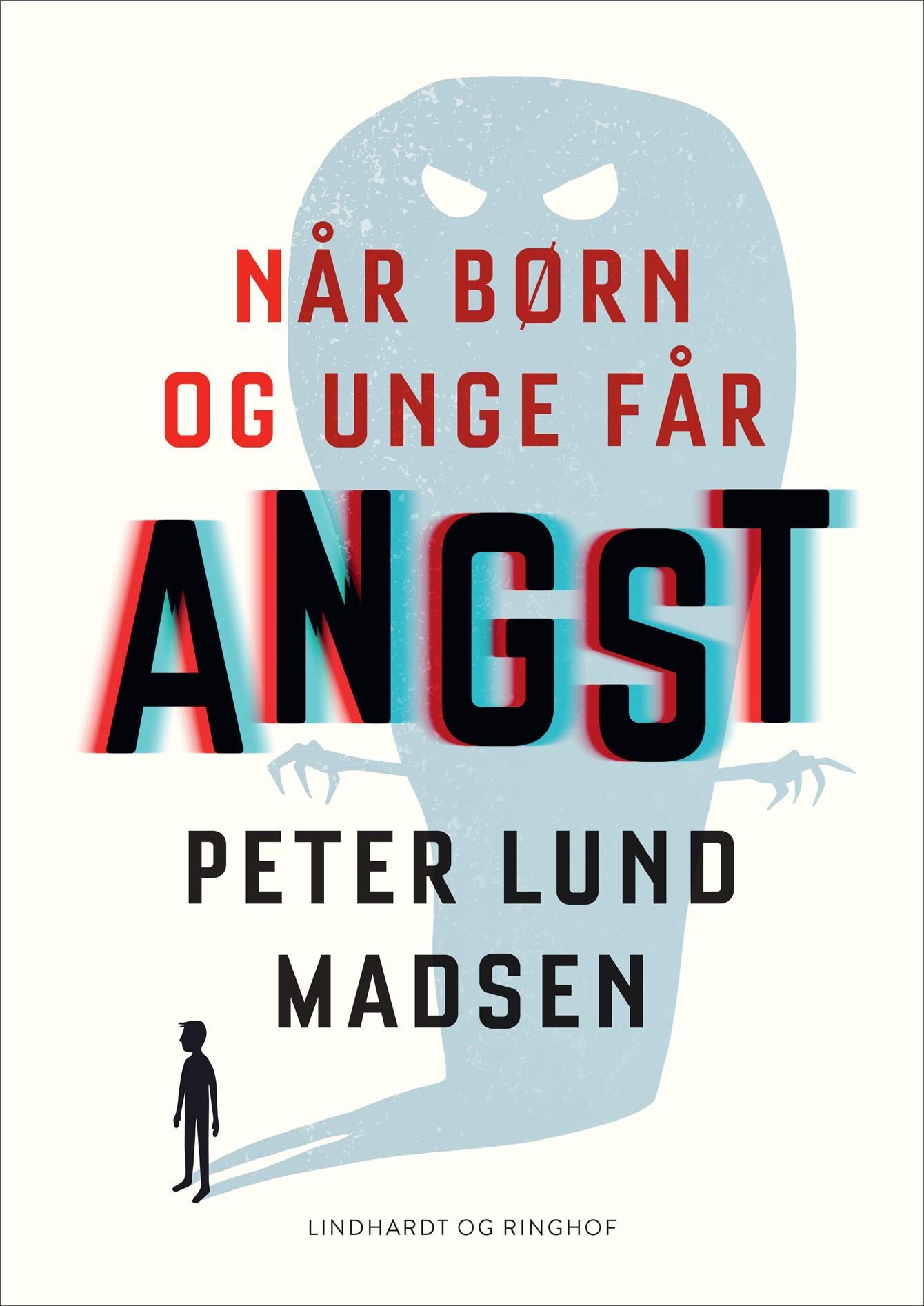 Når børn og unge får angst - Peter Lund Madsen - Bøger - Lindhardt og Ringhof - 9788711914083 - April 27, 2021