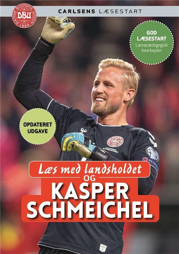 Læs med landsholdet: Læs med landsholdet - og Kasper Schmeichel - Kasper Schmeichel; Ole Sønnichsen - Bøger - CARLSEN - 9788711984086 - April 2, 2020