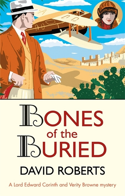 Bones of the Buried - Lord Edward Corinth & Verity Browne - David Roberts - Bøger - Little, Brown Book Group - 9781472128089 - 5/10-2017