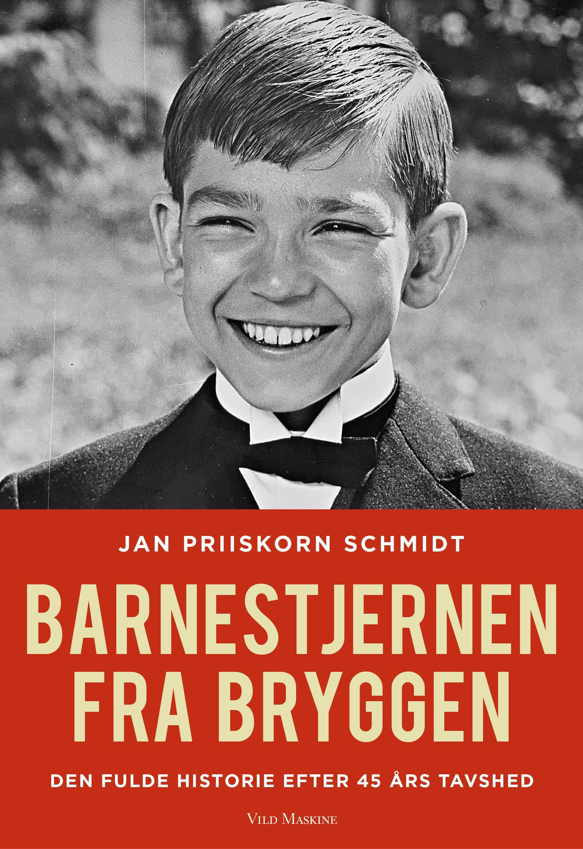 Barnestjernen fra Bryggen - Jan Priiskorn Schmidt; Klaus Thodsen - Bøger - Vild Maskine - 9788793404090 - September 27, 2017