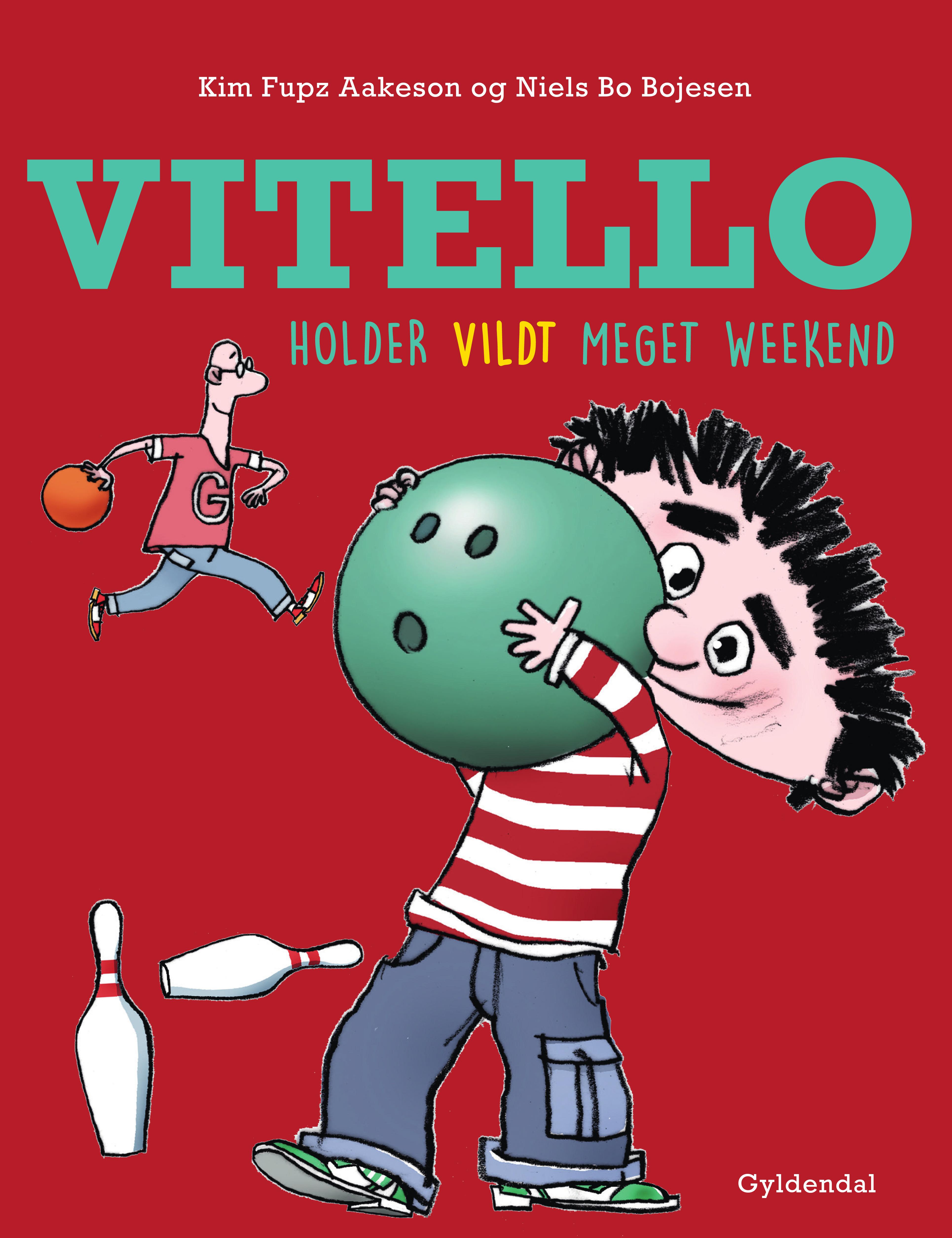 Vitello: Vitello holder vildt meget weekend - Kim Fupz Aakeson; Niels Bo Bojesen - Bøger - Gyldendal - 9788702317091 - June 14, 2021