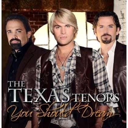 You Should Dream - Texas Tenors - Musik - TEXAS TENORS - 0045635361096 - December 10, 2013