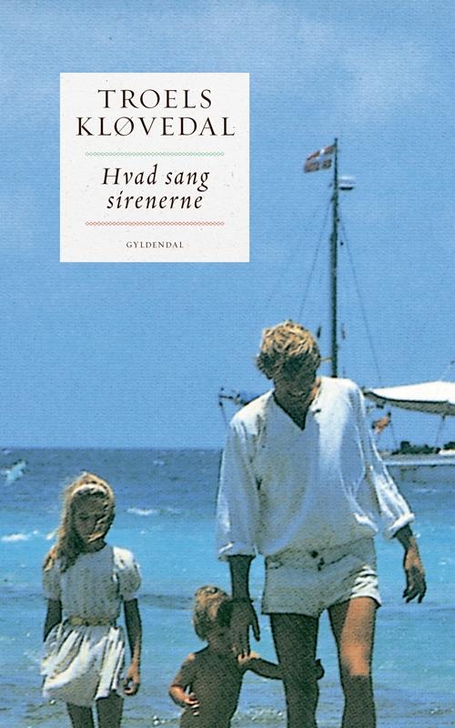 Hvad sang sirenerne - Troels Kløvedal - Bøger - Gyldendal - 9788702264098 - March 12, 2018