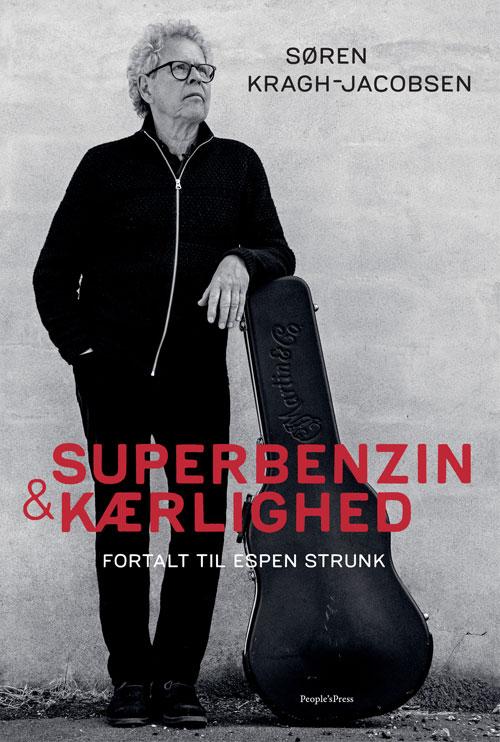 Superbenzin & kærlighed - Søren Kragh-Jacobsen - Bøger - People'sPress - 9788770368100 - October 20, 2020