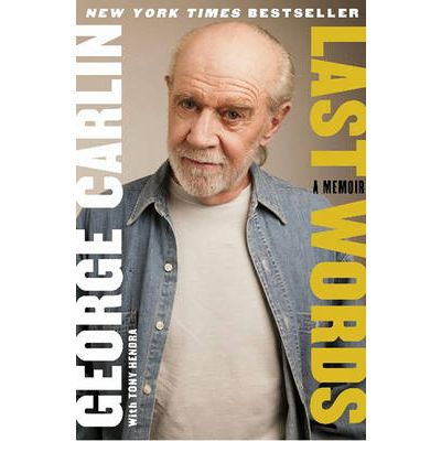 Last Words: A Memoir - George Carlin - Bøger - Simon & Schuster - 9781439191101 - 2/11-2010