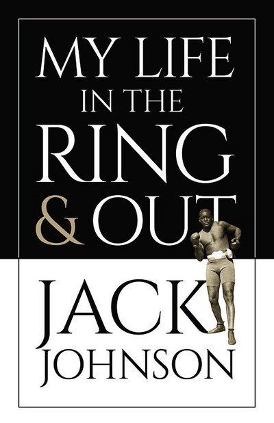 My Life in the Ring and Out - Jack Johnson - Bøger - Dover Publications Inc. - 9780486456102 - 27/7-2018
