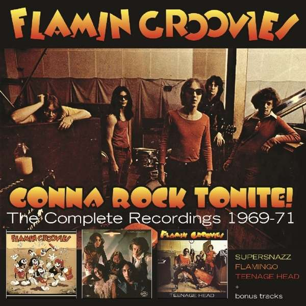 Gonna Rock Tonite! - the Complete Recordings 1969-71 - Flamin Groovies - Musik - CHERRY RED - 5013929185104 - 21/2-2019