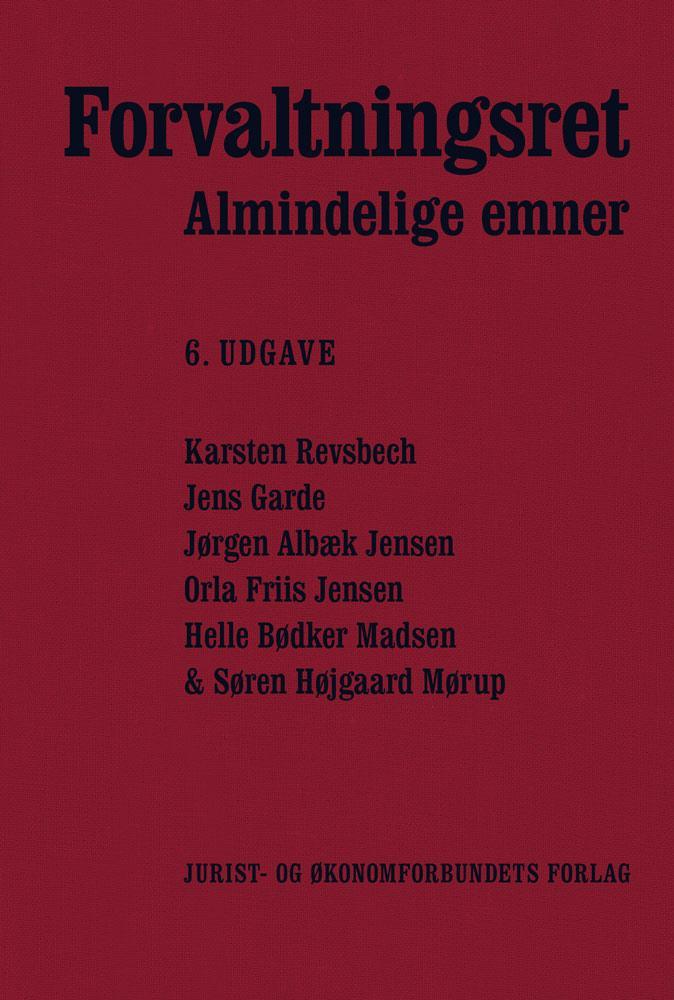Forvaltningsret - Karsten Revsbech, Jens Garde, Jørgen Albæk Jensen, Orla Friis Jensen, Helle Bødker Madsen & Søren Højgaard Mørup - Bøger - Djøf Forlag - 9788757433104 - 1/5-2016