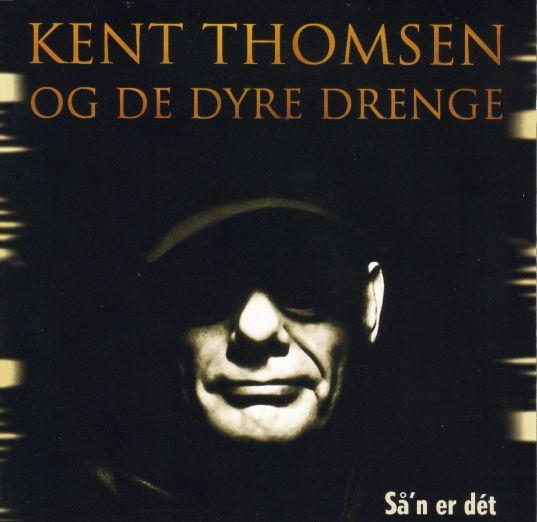 Så'n er det - Kent Thomsen og De Dyre Drenge - Musik - LongLife Records - 5707471023105 - November 1, 2013