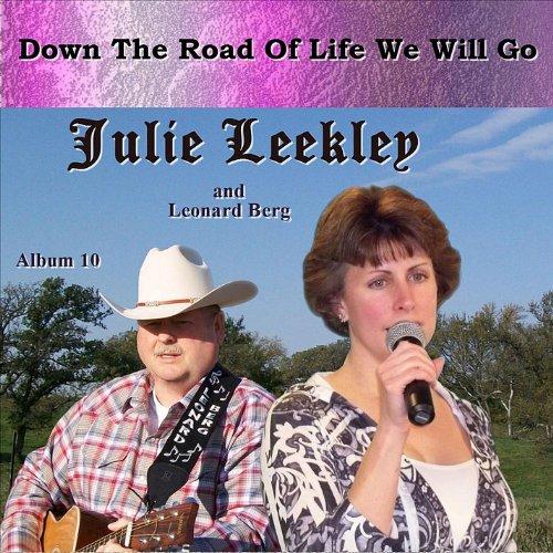 Down the Road of Life We Will Go - Leekley,julie & Leonard Berg - Musik - CD Baby - 0753182065106 - September 20, 2011