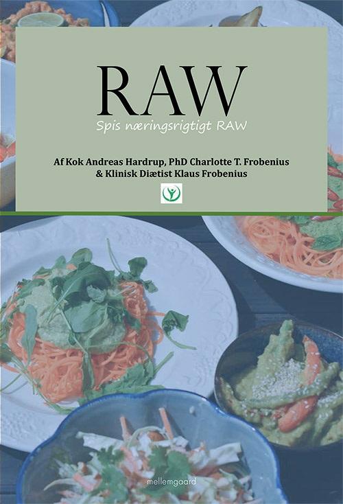 Raw - Andreas Hardrup, Charlotte T. Frobenius, Klaus Frobenius - Bøger - Forlaget mellemgaard - 9788772183107 - 17. april 2019