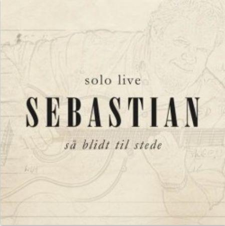 Så Blidt til Stede (Solo Live) - Sebastian - Musik - Sony Owned - 0888750875112 - 31/7-2015