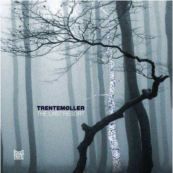 The Last Resort - Trentemøller - Musik - Vital - 0827170113114 - November 7, 2006
