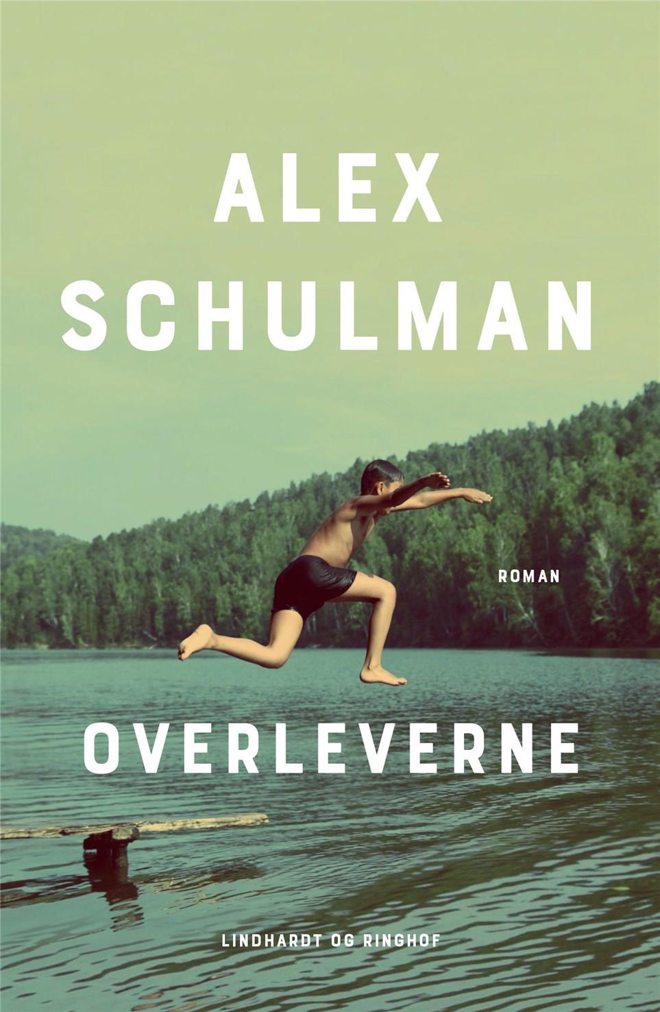 Overleverne - Alex Schulman - Bøger - Lindhardt og Ringhof - 9788711991114 - April 6, 2021