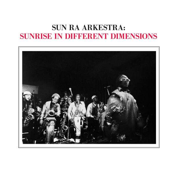 Sunrise In Different Dimensions - Sun Ra Arkestra - Musik - HAT ART - 0752156210115 - 2017