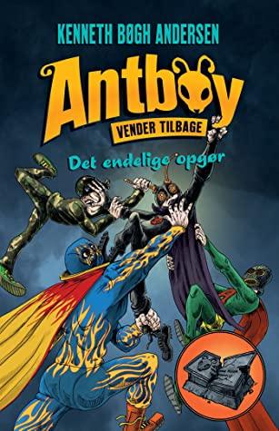 Antboy vender tilbage: Antboy vender tilbage 3 - Det endelige opgør - Kenneth Bøgh Andersen - Bøger - Høst og Søn - 9788702307115 - 5/2-2021