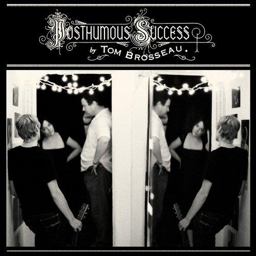 Posthumous Succes - Tom Brosseau - Musik - FAT CAT - 0600116998118 - 11/5-2009