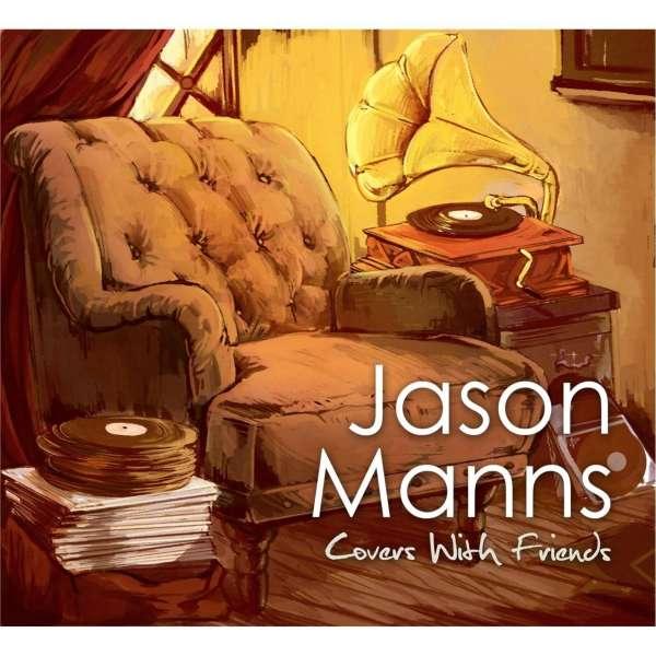 Covers with Friends - Jason Manns - Musik - JASON MANNS - 0752423762118 - September 1, 2016