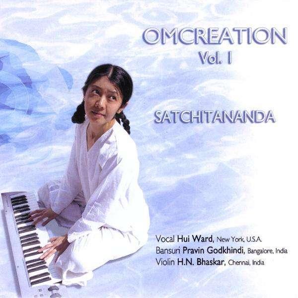 Omcreation: Satchitananda 1 - Ward,hui & Godkhindi / Bhaskar - Musik - Om Creation Studio - 0753182099118 - July 14, 2009