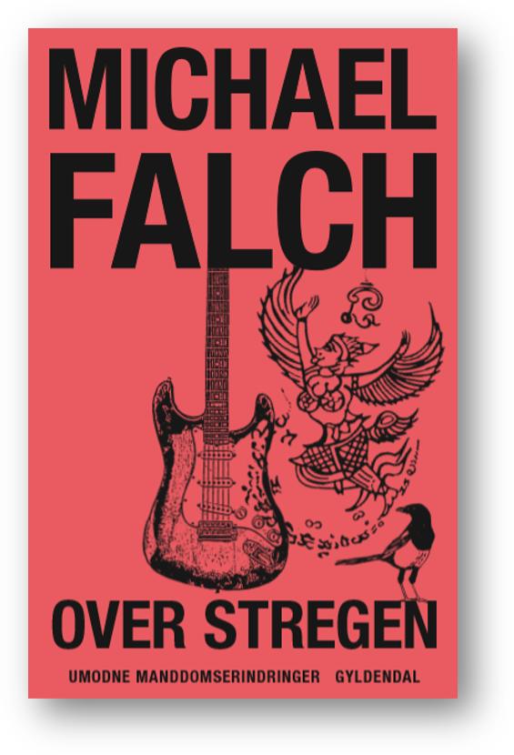 Over stregen - Michael Falch - Bøger - Gyldendal - 9788702306118 - 12/3-2021