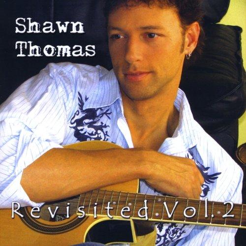 Revisited 2 - Shawn Thomas - Musik - CD Baby - 0753182485119 - November 10, 2009