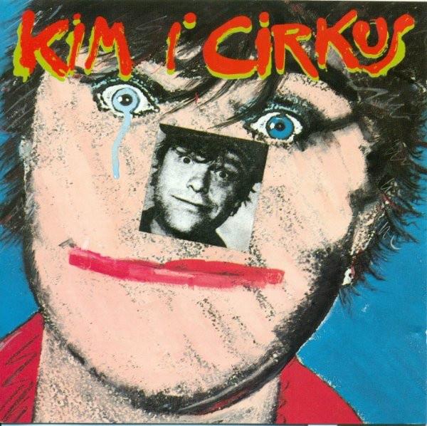 Kim I Cirkus - Kim Larsen - Musik - PLG Denmark - 5054197831119 - May 18, 2018