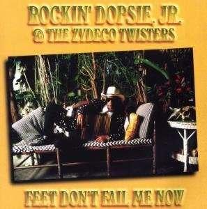 Feet Don't Fail Me Now - Rockin' Dopsie Jr. - Musik - AIM - 0752211500120 - March 28, 2008
