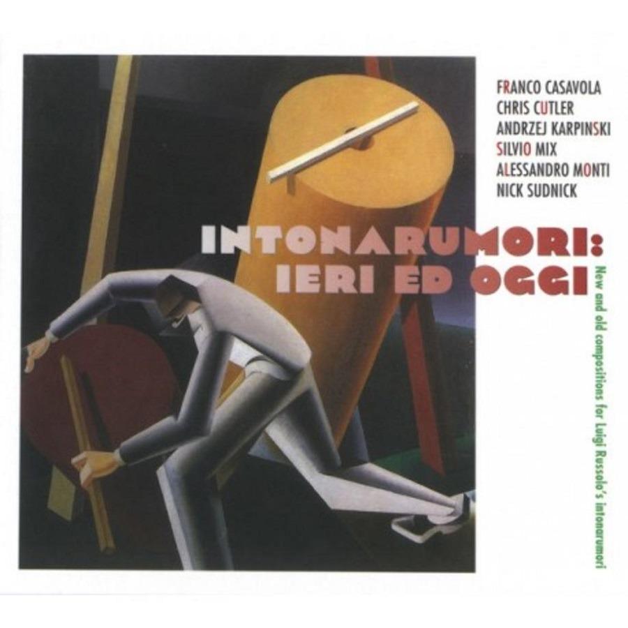 Intonarumori: Ieri Ed Oggi - Casavola & Cutler & Karpinski & Monti & Sudnick - Musik - RER MEGACORP - 0752725043120 - April 10, 2020