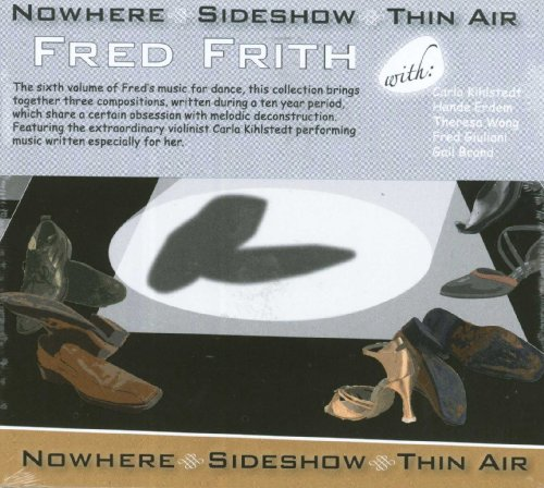 Nowhere . Sideshow ... - Frith Fred - Musik - RER - 0752725902120 - January 6, 2020
