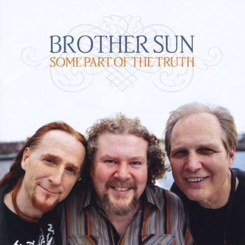 Some Part of the Truth - Brother Sun - Musik - CD Baby - 0753701211120 - March 1, 2013