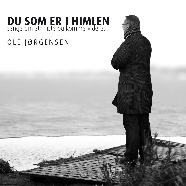 Du Som Er I Himlen - Ole Jørgensen - Musik - OJMusic - 9950010006120 - 2012