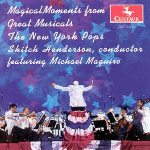 Magical Moments from Great Musicals - Henderson Skitch - New York Pops - Maguire Michael - Musik - DAN - 0044747240121 - 1998