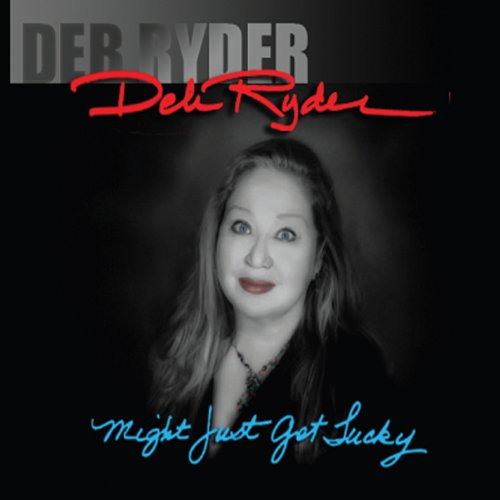 Might Just Get Lucky - Deb Ryder - Musik - CD Baby - 0752423760121 - May 23, 2013