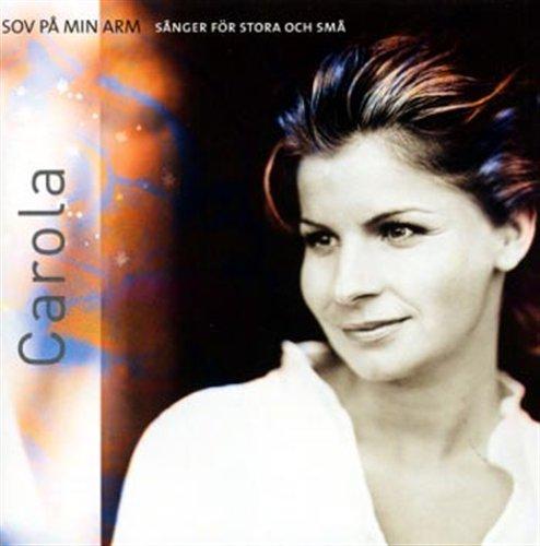 Sov På Min Arm - Carola - Musik - UNIVERSAL - 0044001660122 - 7/12-2005