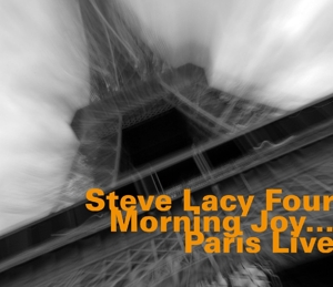 Morning Joy...Paris Live - Steve Lacy - Musik - HATOLOGY - 0752156070122 - November 28, 2014