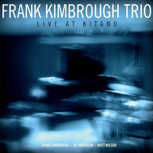 Live at Kitano - Frank Kimbrough Trio - Musik - JAZZ - 0753957216122 - October 23, 2012