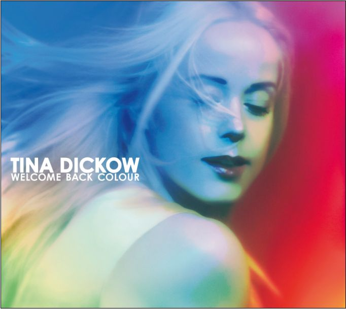 Welcome Back Colour - Tina Dickow - Musik - FINEST GRAMOPHONE - 5021449226122 - 2010